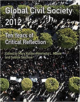Global Civil Society 2012: Ten Years of Critical Reflection (Global Civil Society Yearbook)