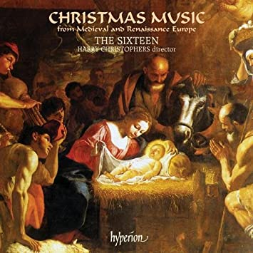 Harry Christophers, The Sixteen - Christmas Music from Medieval ...