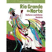 Rio Grande do Norte. Cultura e Cotidiano. História