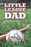 Little League Dad, Mark Haney, 1484191471