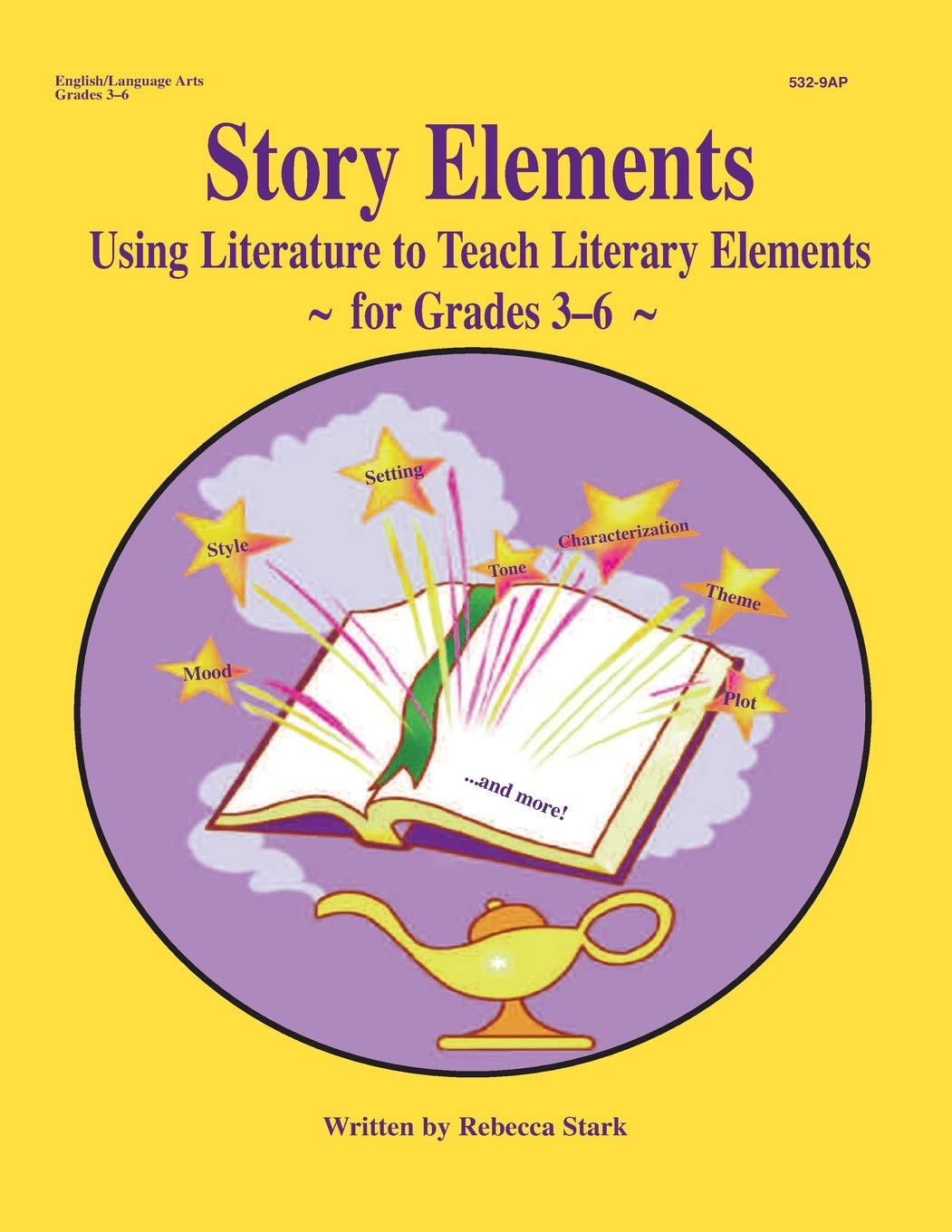 Story Elements: Grades 3-6: Using Literature to Teach