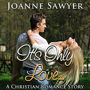 Christian Romance: It's Only Love... Audiobook