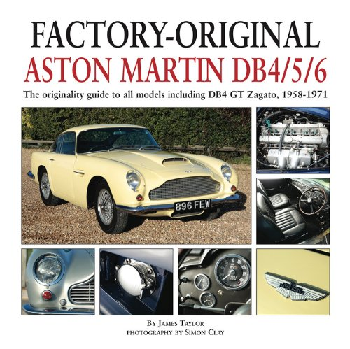 Aston Martin Factory - Factory-Original Aston Martin DB4/5/6: The originality guide to all models including DB4 GT Zagato, 1958-1971