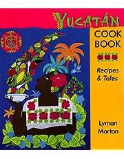 Yucatán Cookbook: Recipes & Tales