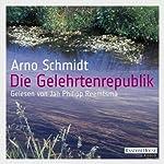 Die Gelehrtenrepublik | Arno Schmidt