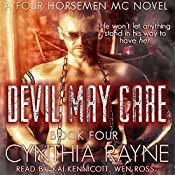 Devil May Care: Four Horsemen MC, Book 4   Cynthia Rayne
