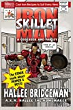 img - for Iron Skillet Man: The Stark Truth about Pepper and Pots (Hallee's Galley Parody Cookbook) (Volume 3) book / textbook / text book