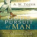 God's Pursuit of Man: The Divine Conquest of the Human Heart Audiobook by A. W. Tozer Narrated by Grover Gardner