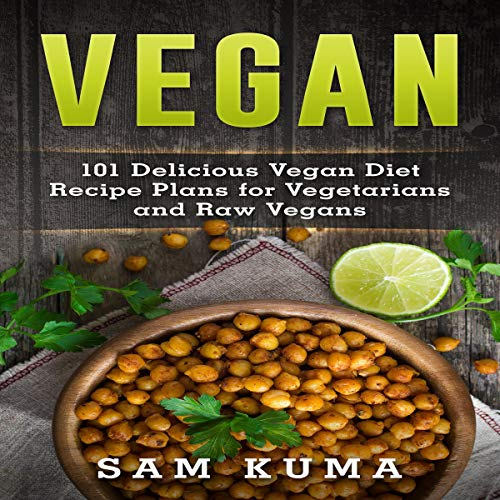 Vegan: 101 Delicious Vegan Diet Recipe Plans for Vegetarians and Raw Vegans: The Ultimate Vegan Slow Cooker, Smoothies and Dairy Free Cookbook, Volume 2 by Sam Kuma