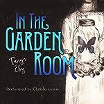 In the Garden Room | Tanya Eby
