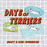 Days of Terriers, Mary Robinson, 1606934813