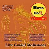 HwanDo : A Harmony Meditation CD Toward Better Management, Toward Meaningful Living, So What Exists Can Flourish