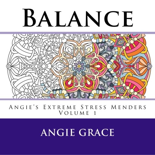 Balance (Angie's Extreme Stress Menders Volume 1)