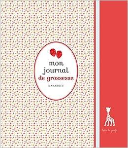 Mon Journal De Grossesse Avec Sophie La Girafe Amazon Ca
