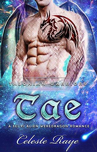 Tae: Talonian Warriors (A Sci-fi Alien Weredragon Romance)