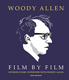 the ultimate woody allen film companion jason bailey woody allen film by film