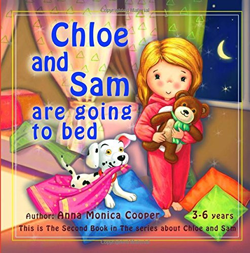 Chloe and Sam are going to Bed.: Bedtime Story for Kids 2-6 years old. Goodnight Toddler Discipline and Routine Book. (Volume 2)