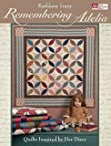 quilt diary - Remembering Adelia: Quilts Inspired by Her Diary