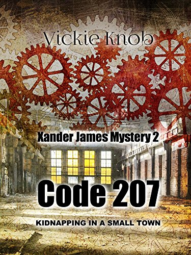 Code 207: Kidnapping in a small town (Xander James Mysteries) by [Knob, Vickie]
