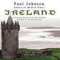Ireland: A Concise History from the Twelfth Century to the Present Day Audiobook by Paul Johnson Narrated by Wanda McCaddon