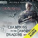 Thornbear: Champions of the Dawning Dragons, Book 1 Hörbuch von Michael G. Manning Gesprochen von: Derek Perkins