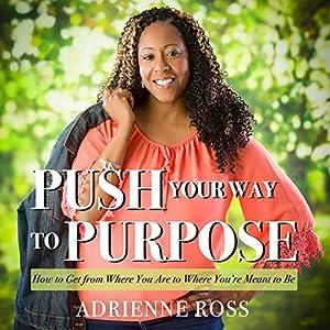 Push Your Way to Purpose Audiobook