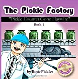 The Pickle Factory: Pickle Counter Gone Haywire by Pickles, Rosie (2014) Paperback