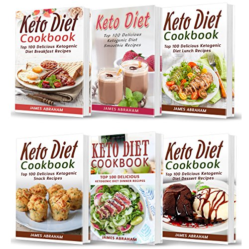 Keto Diet Cookbook: Bible of 6 Books: Breakfast + Smoothies + Lunch + Snacks + Dinner & Dessert Recipes by James Abraham