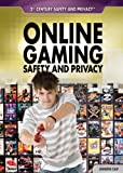 Online Gaming Safety and Privacy (21st Century Safety and Privacy)