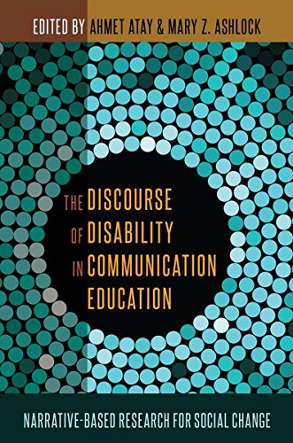 The Discourse of Disability in Communication Education: Narrative-Based Research for Social Change (Peter Lang Media and