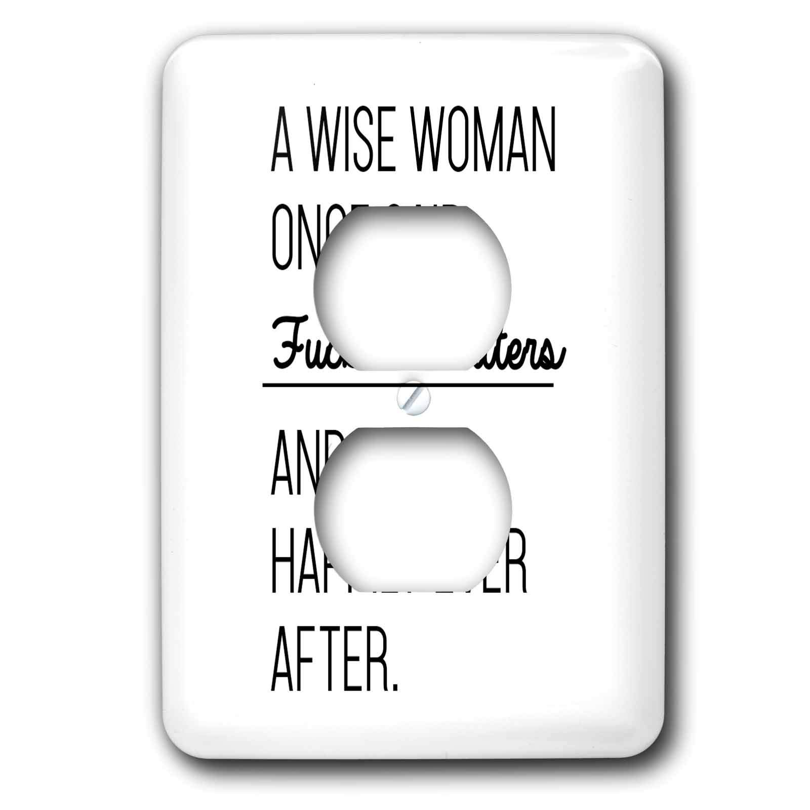 3dRose Tory Anne Collections Quotes - A Wise Woman Once Said Fuck The Haters And Lived Happily Ever After - Light Switch Covers - 2 plug outlet cover (lsp_288609_6)