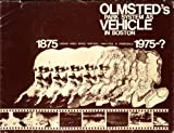 img - for Olmsted's Park System As Vehicle in Boston: 1875, Urban Open Space History, Analysis & Proposals, 1975-? book / textbook / text book
