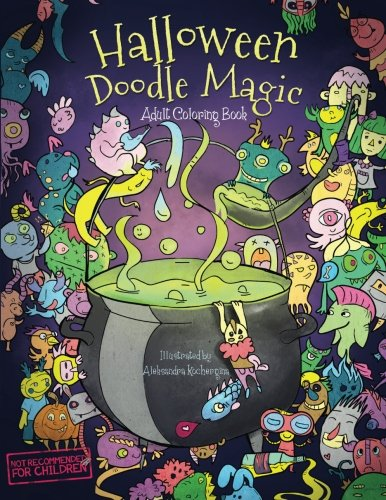 Halloween Doodle Magic — Adult Coloring Books: Relaxation and Meditation: Fantasy Art with Witches and (Scary Scary Halloween)