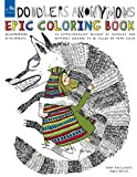 img - for Doodlers Anonymous Epic Coloring Book: An Extraordinary Mashup of Doodles and Drawings Begging to be Filled in with Color book / textbook / text book