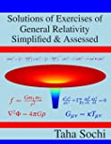 Solutions of Exercises of General Relativity Simplified & Assessed