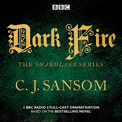 [EBOOK] Shardlake: Dark Fire: BBC Radio 4 Full-Cast Dramatisation [R.A.R]