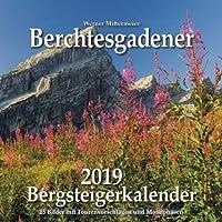 Berchtesgadener Bergsteigerkalender 2019: 25 Bilder mit Tourenvorschlägen und Mondphasen