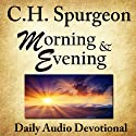 Morning and Evening Audiobook by Charles H. Spurgeon Narrated by Christopher Glyn