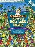 Sammy's Fabulous Holy Land Travels, Daniel J. Hochstatter, 0785282815