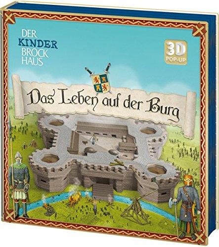 Der Kinder Brockhaus Das Leben auf der Burg: 3D Pop-up