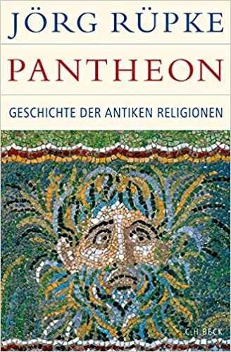 Pantheon: Geschichte der antiken Religionen