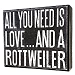 JennyGems - All You Need is Love and a Rottweiler - Real Wood Stand Up Box Sign - Rottweiler Gift Series, Rottweiler Moms and Owners, Rottweiler Quotes 7