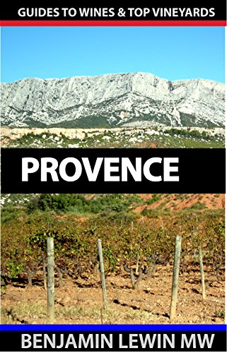 Grenache Rose - Wines of Provence (Guides to Wines and Top Vineyards Book 13)