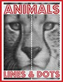 LINES & DOTS: Animals: New Kind of Coloring with One Color to Use for Adults Relaxation & Stress Relief (Lines & Dots Coloring Books) (Volume 1)