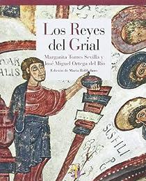 Los Reyes del Grial par Torres Sevilla