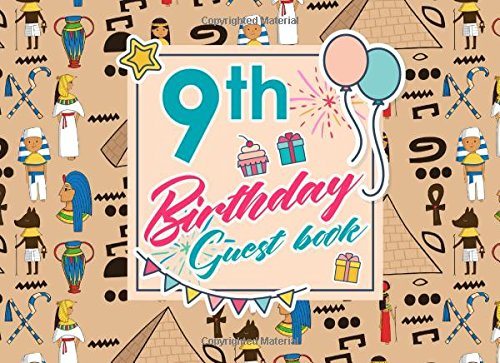 Download 9th Birthday Guest Book: Log Keepsake Notebook For Family and Friends to Write In Their Names, Advice, Wishes, Comments or Predictions, Cute Ancient Egypt Pyramids Cover (Volume 12) PDF