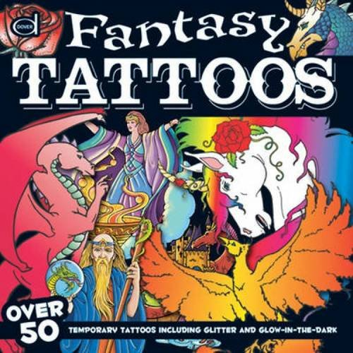 Fantasy Tattoos: Over 50 Temporary Tattoos including Glitter and Glow-in-the-Dark (Dover Fun Kits) (Kits Fun Dover)