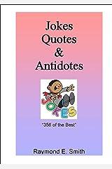 Jokes, Quotes & Antidotes Kindle Edition