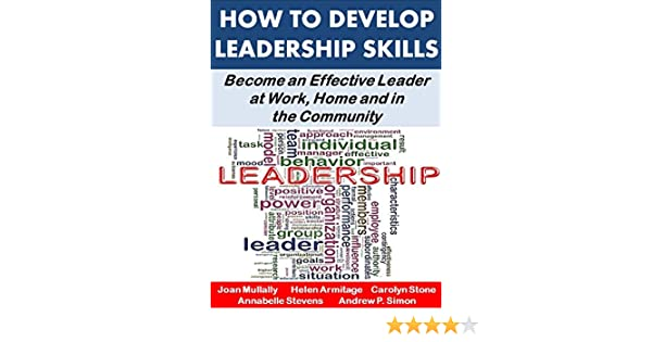 How to Develop Leadership Skills: Become an Effective Leader at ...