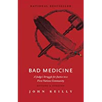 Bad Medicine - Revised & Updated: A Judge's Struggle for Justice in a First Nations Community - Revised & Updated